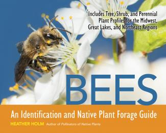 Bees: An Identification and Native Plant Forage Guide book cover